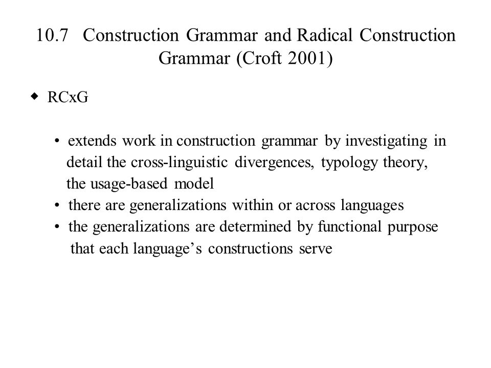 10.7 Construction Grammar and Radical Construction Grammar (Croft 2001)
