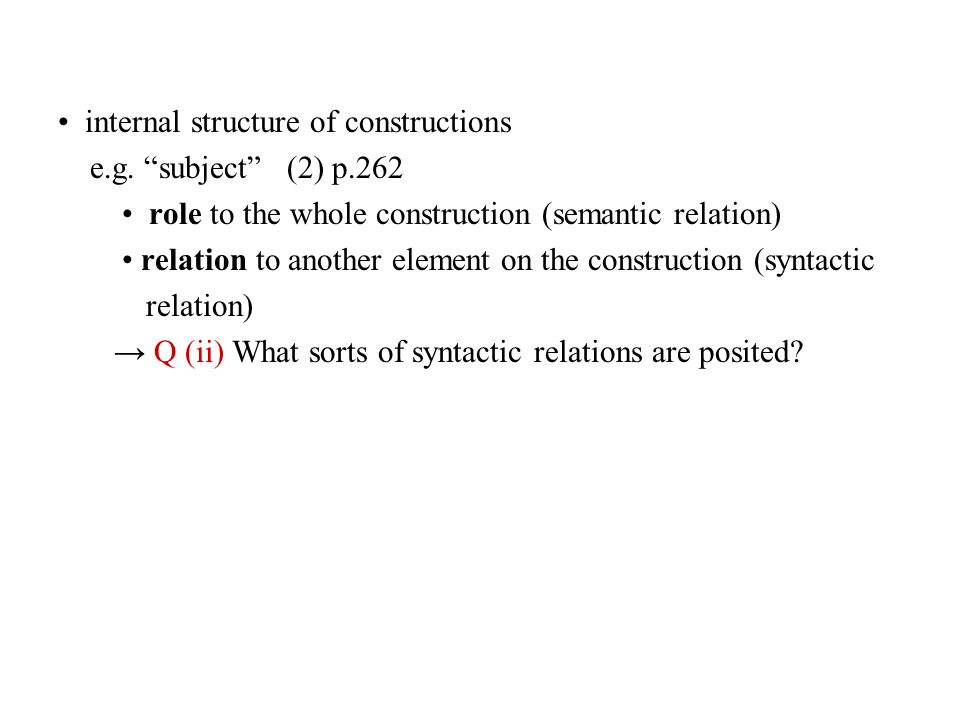 • internal structure of constructions