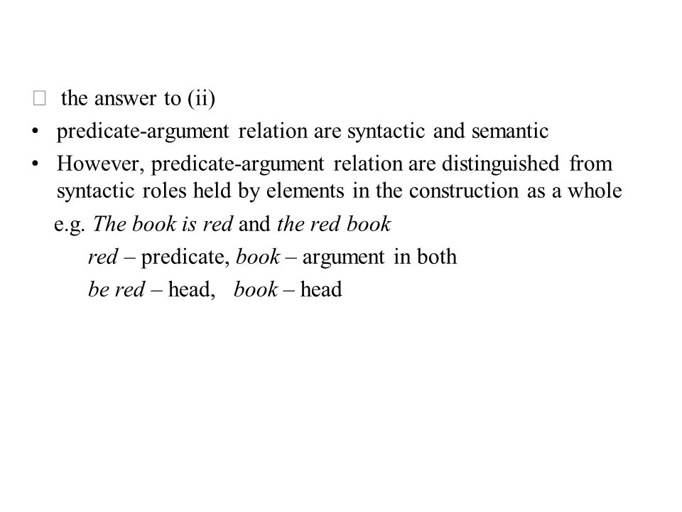 ◀ the answer to (ii) predicate-argument relation are syntactic and semantic.
