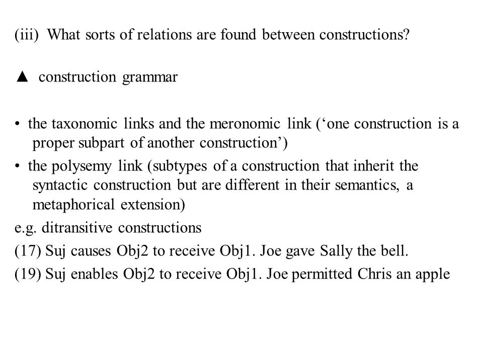 (iii) What sorts of relations are found between constructions