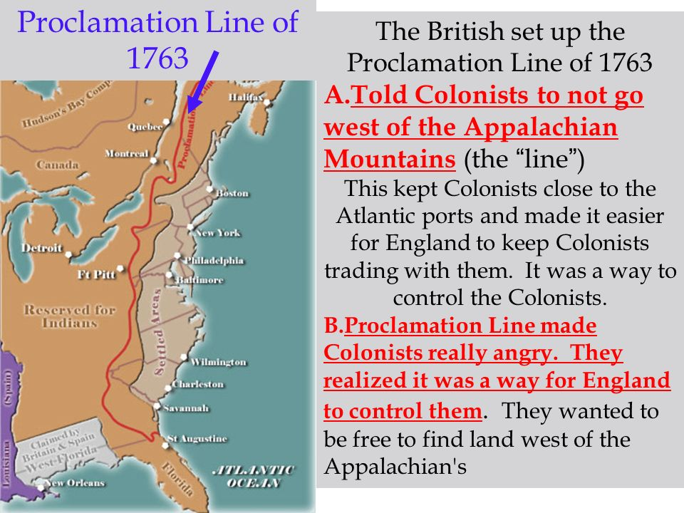 The British set up the Proclamation Line of 1763