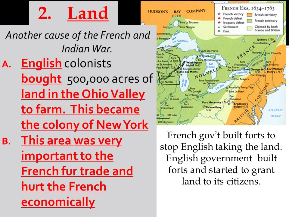 Land Another cause of the French and Indian War.