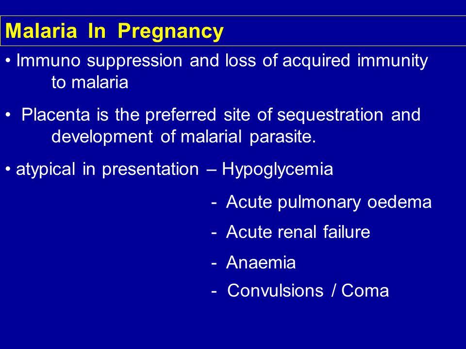 Malaria In Pregnancy Immuno suppression and loss of acquired immunity to malaria.