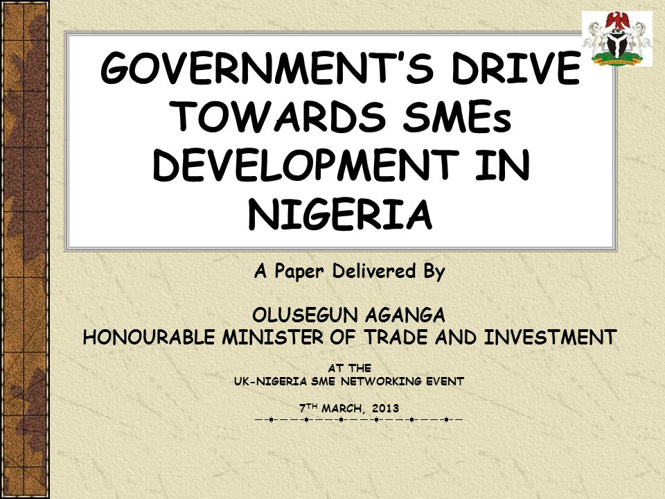 GOVERNMENT'S DRIVE TOWARDS SMEs DEVELOPMENT IN NIGERIA