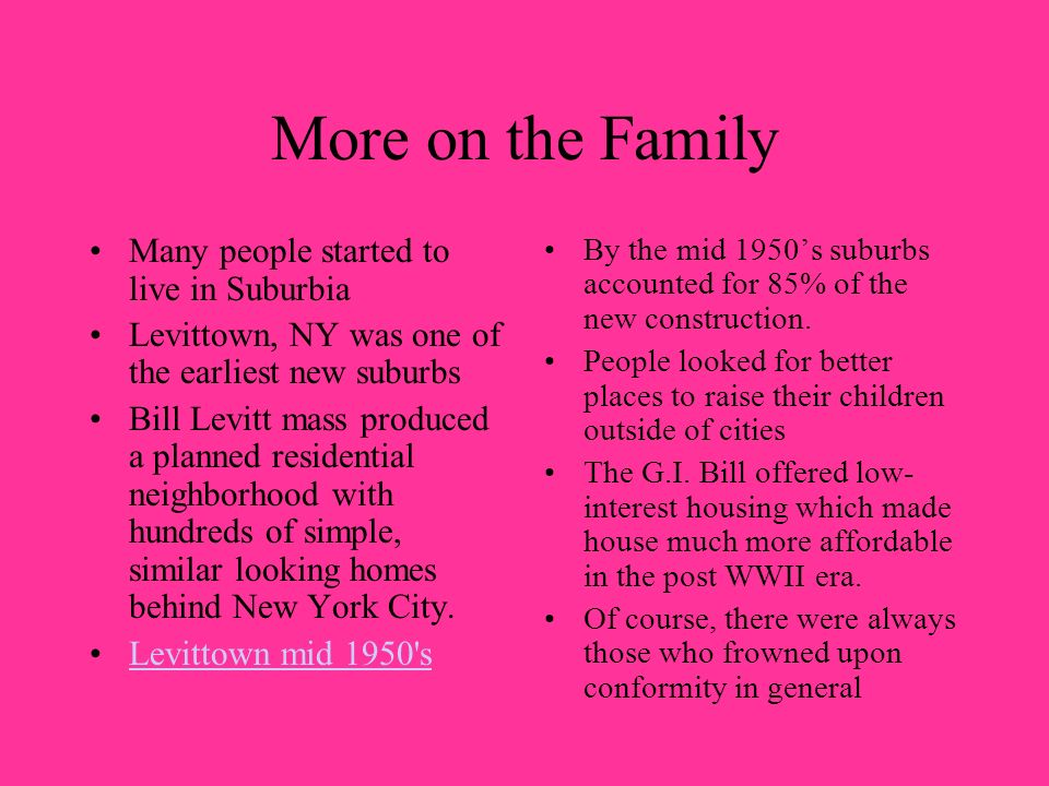 More on the Family Many people started to live in Suburbia