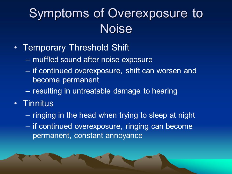 Symptoms of Overexposure to Noise
