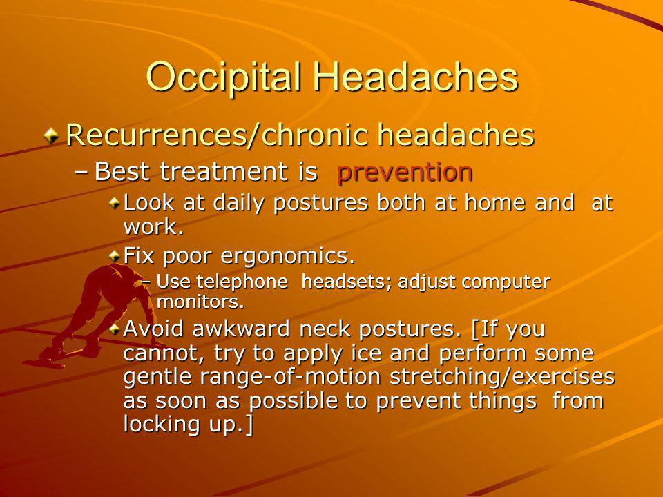 Occipital Headaches Recurrences/chronic headaches