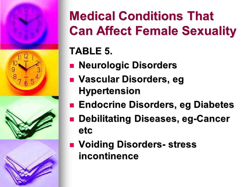 Medical Conditions That Can Affect Female Sexuality