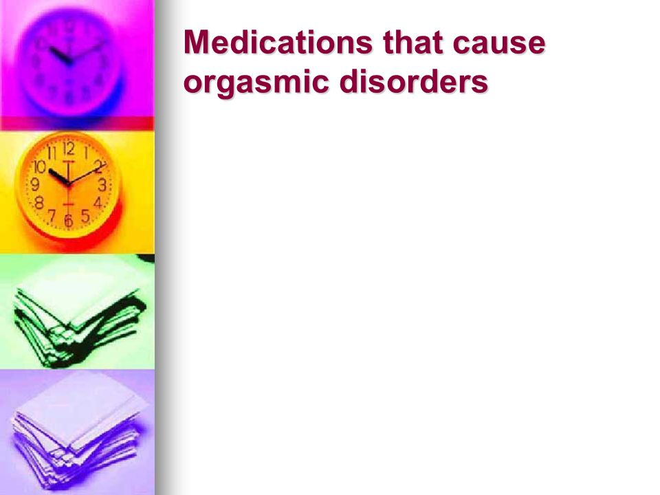 Medications that cause orgasmic disorders