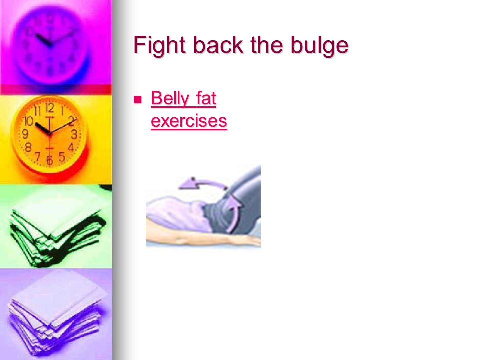 Fight back the bulge Belly fat exercises