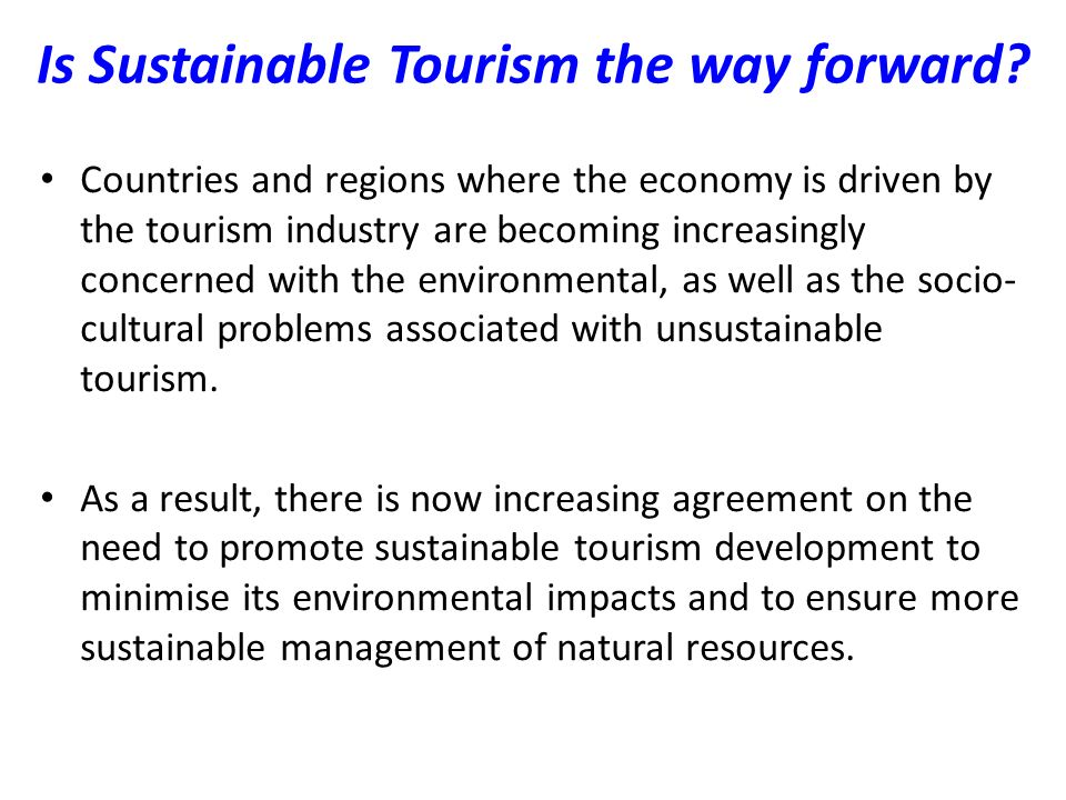 Is Sustainable Tourism the way forward