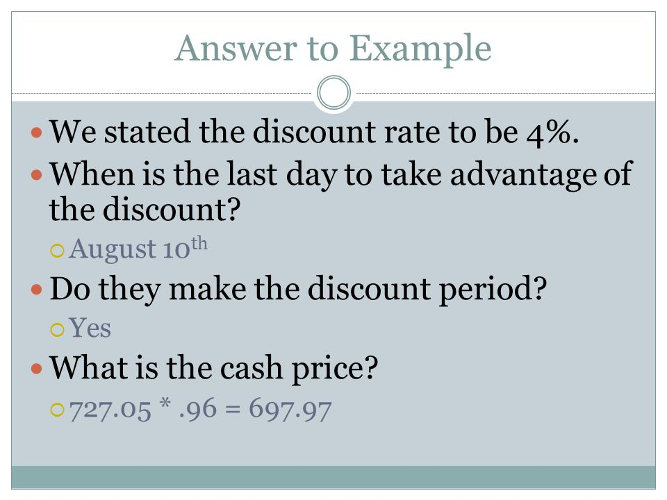 Answer to Example We stated the discount rate to be 4%.