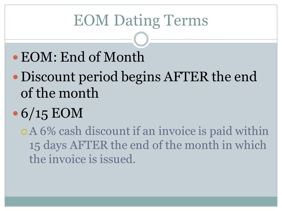 EOM Dating Terms EOM: End of Month