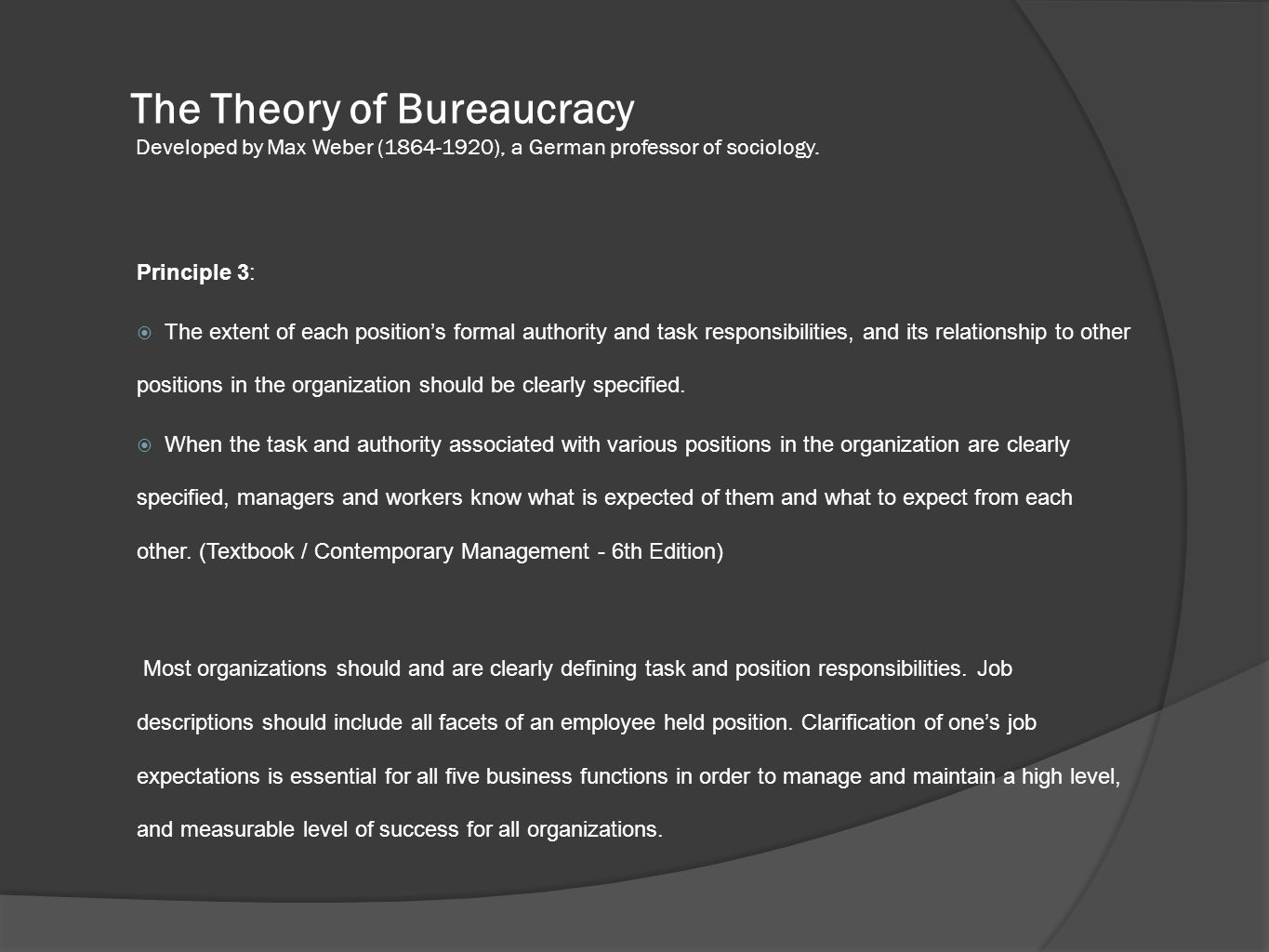 The Theory of Bureaucracy Developed by Max Weber (1864-1920), a German professor of sociology.