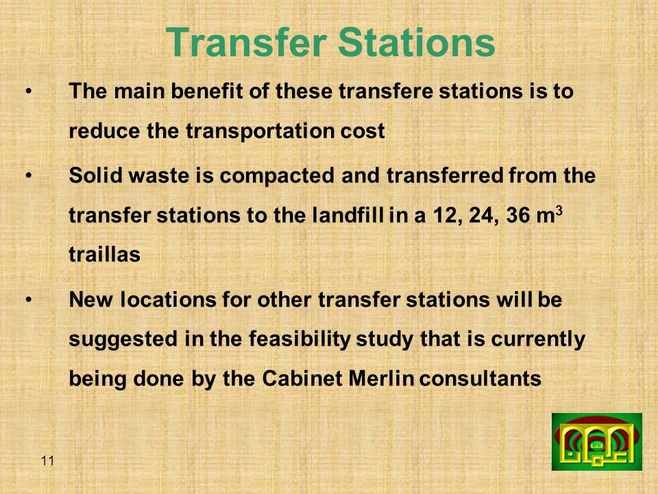 Transfer Stations The main benefit of these transfere stations is to reduce the transportation cost.