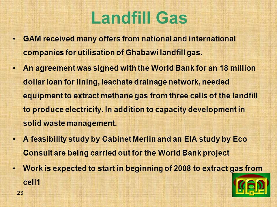 Landfill Gas GAM received many offers from national and international companies for utilisation of Ghabawi landfill gas.