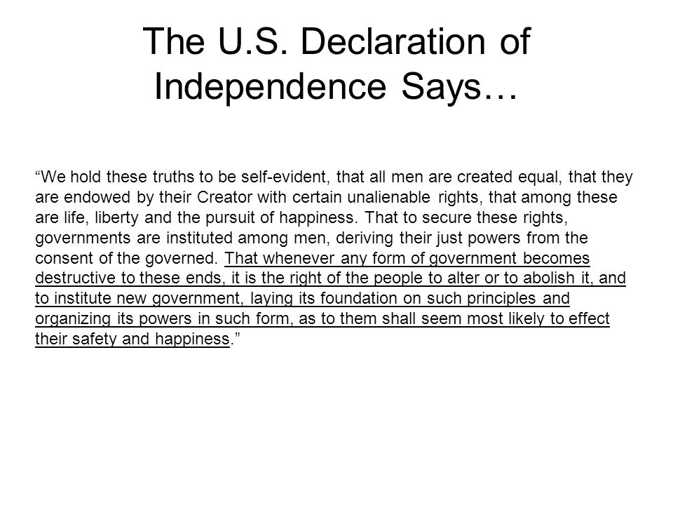 The U.S. Declaration of Independence Says…