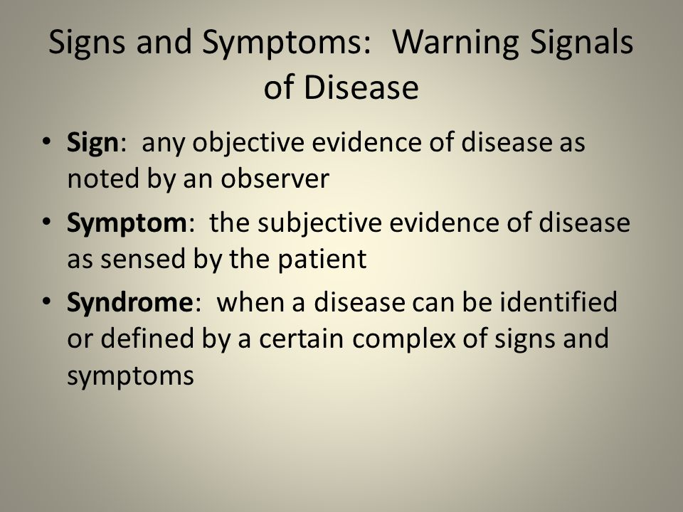 Signs and Symptoms: Warning Signals of Disease