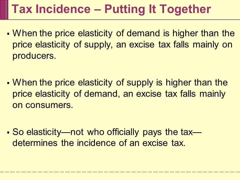 Tax Incidence – Putting It Together