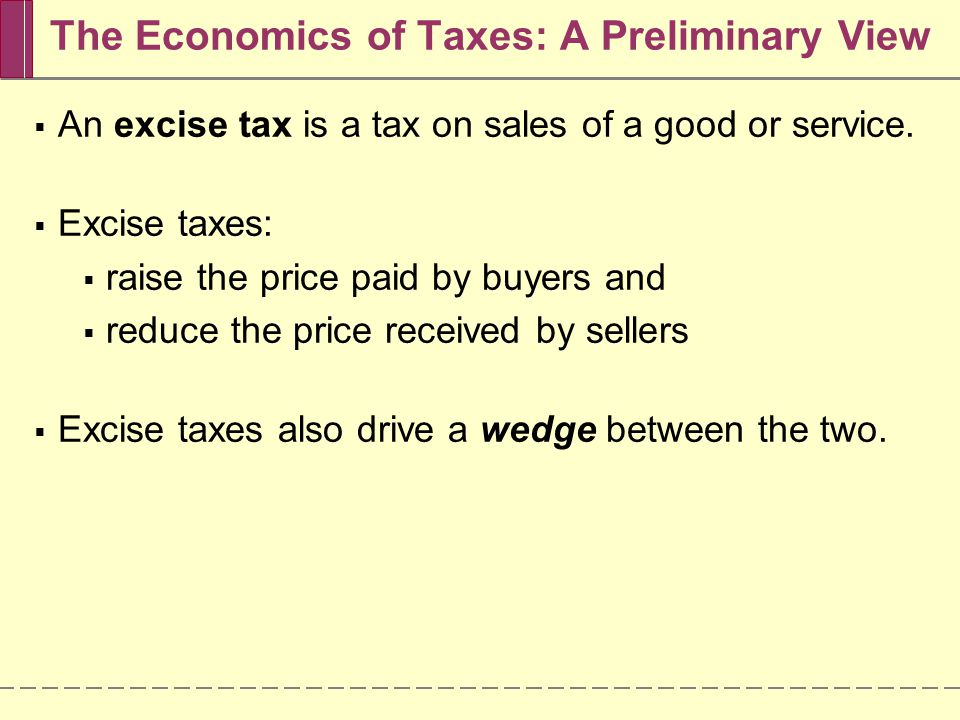The Economics of Taxes: A Preliminary View