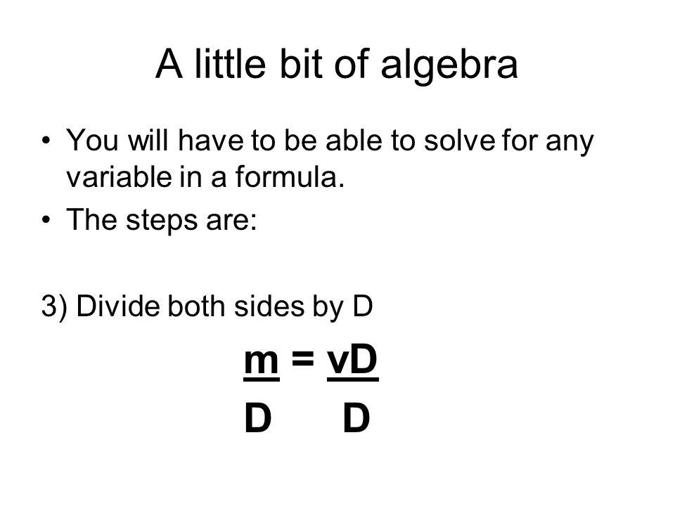 A little bit of algebra m = vD D D