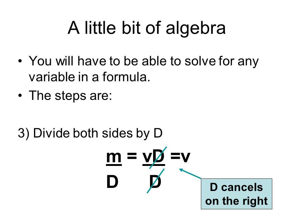A little bit of algebra m = vD =v D D