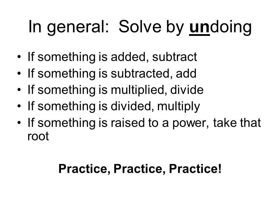 In general: Solve by undoing