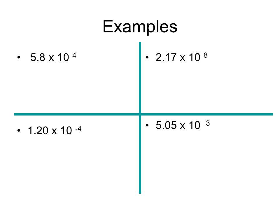 Examples 5.8 x 10 4 1.20 x 10 -4 2.17 x 10 8 5.05 x 10 -3