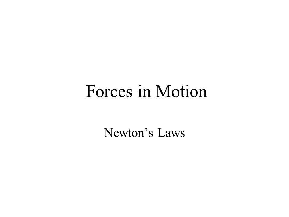 Forces in Motion Newton's Laws