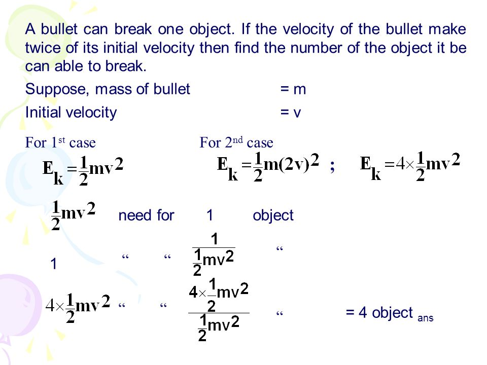 A bullet can break one object