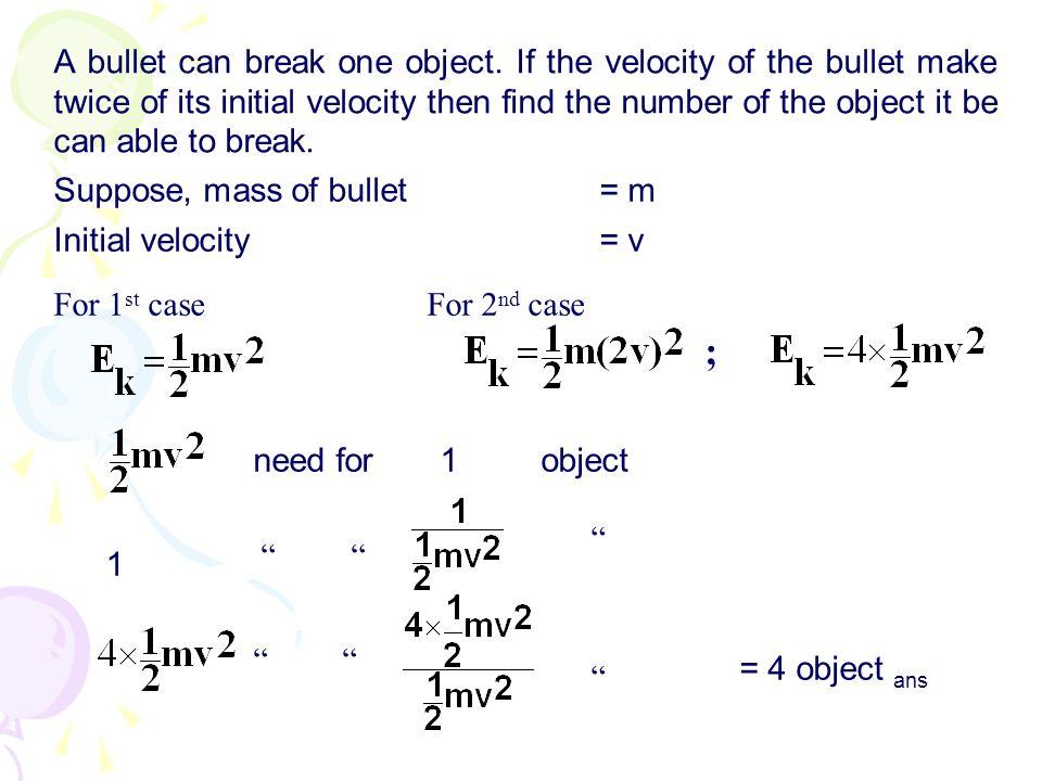 A bullet can break one object
