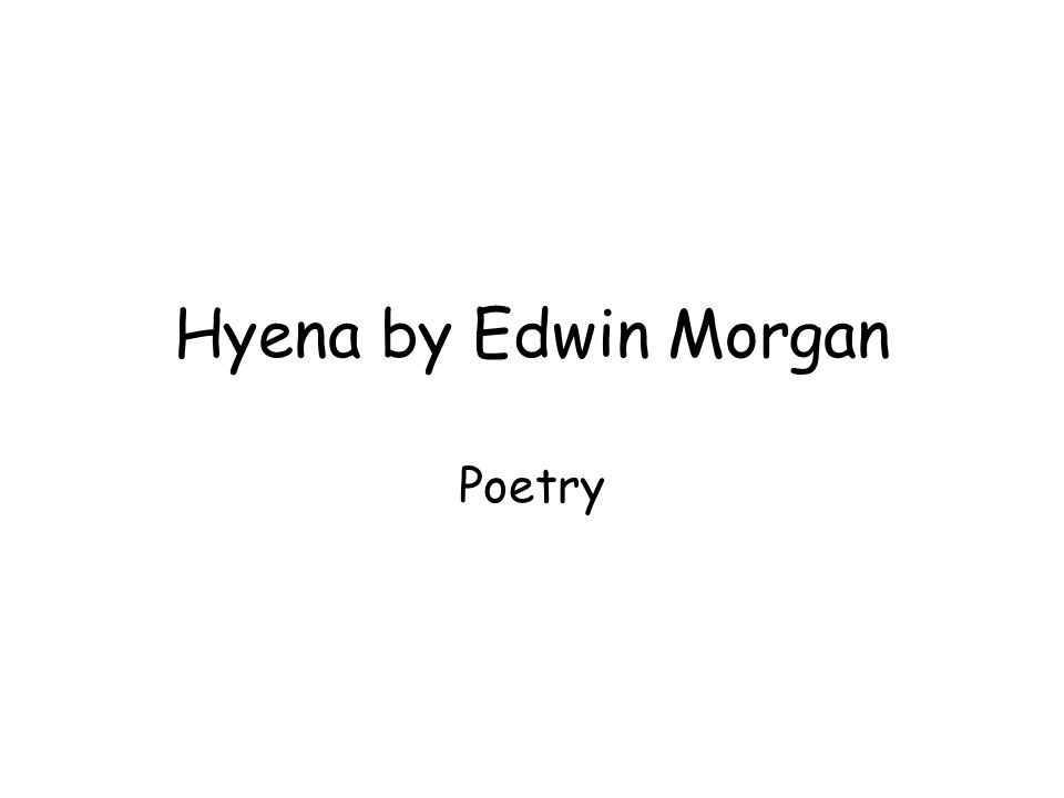 Hyena by Edwin Morgan Poetry