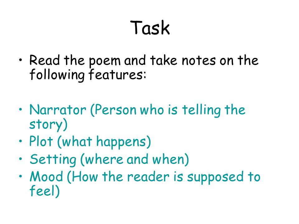 Task Read the poem and take notes on the following features: