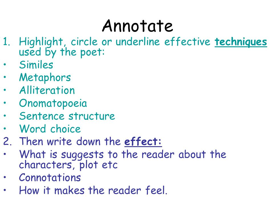 Annotate Highlight, circle or underline effective techniques used by the poet: Similes. Metaphors.