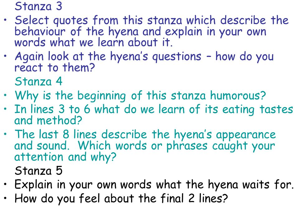 Stanza 3 Select quotes from this stanza which describe the behaviour of the hyena and explain in your own words what we learn about it.