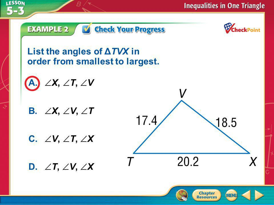 A B C D List the angles of ΔTVX in order from smallest to largest.