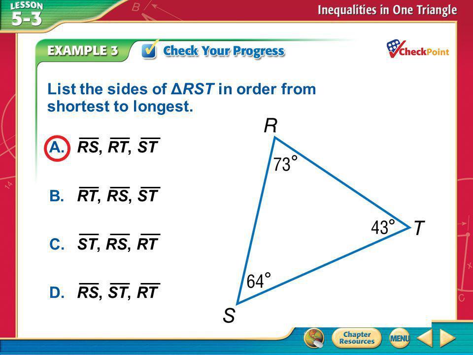A B C D List the sides of ΔRST in order from shortest to longest.