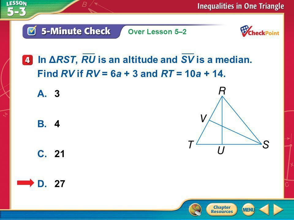 A B C D In ΔRST, RU is an altitude and SV is a median.