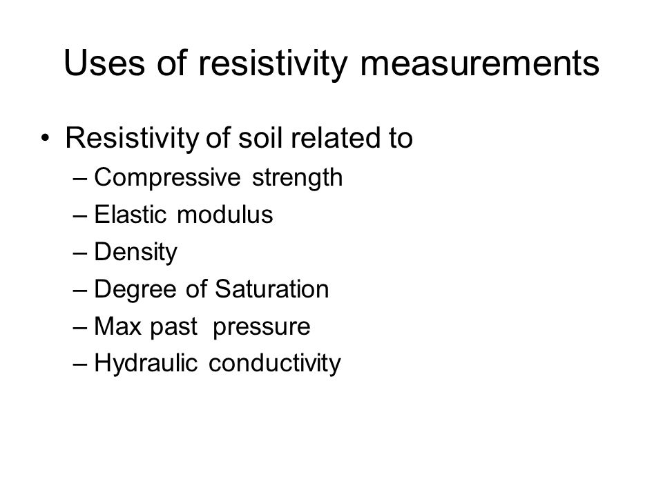 Uses of resistivity measurements
