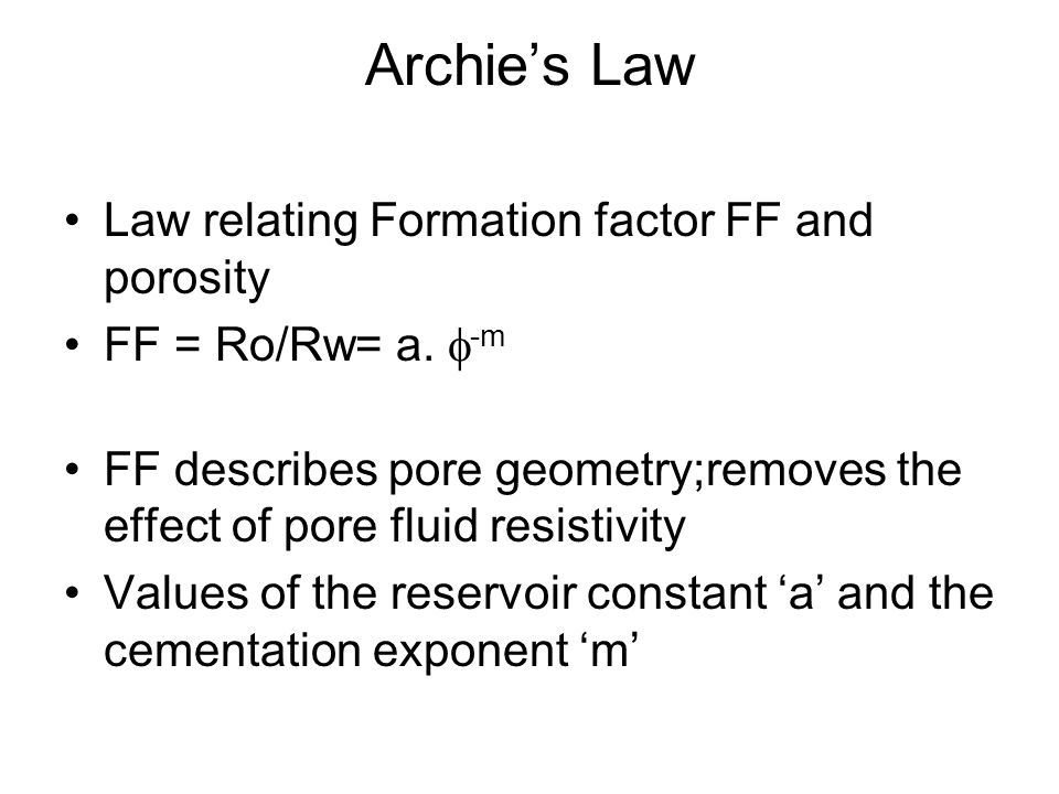 Archie's Law Law relating Formation factor FF and porosity
