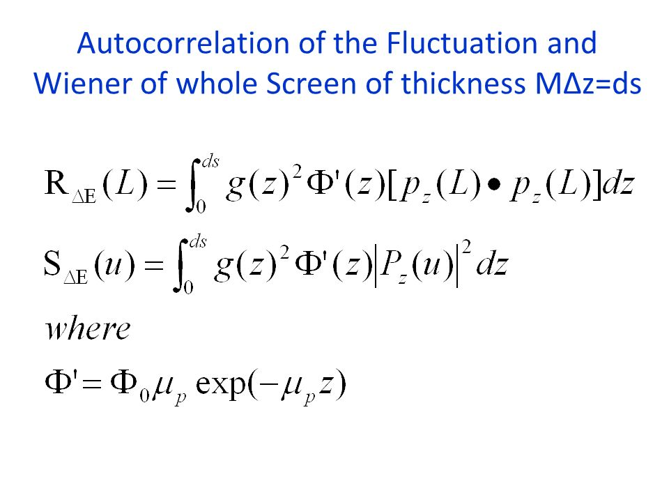 Autocorrelation of the Fluctuation and Wiener of whole Screen of thickness MΔz=ds