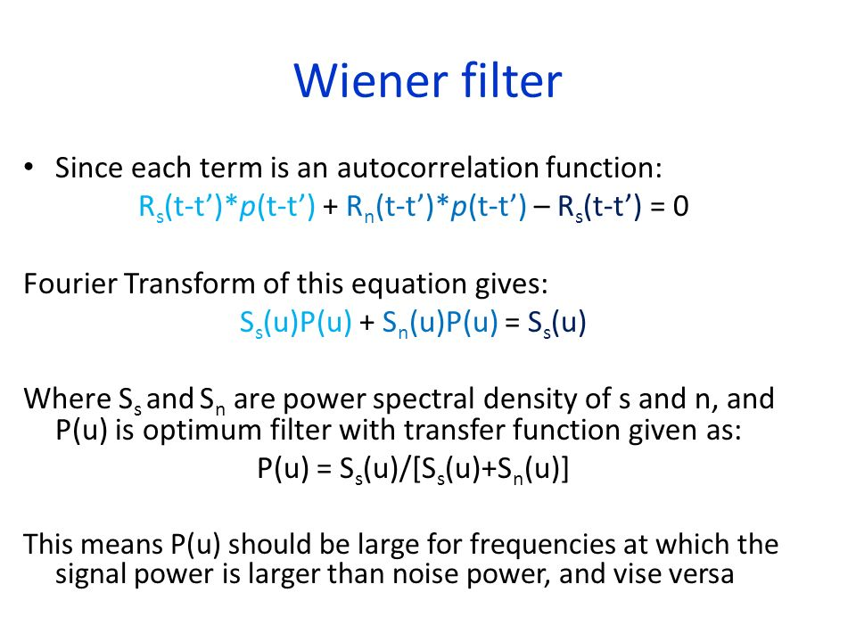 Wiener filter Since each term is an autocorrelation function: