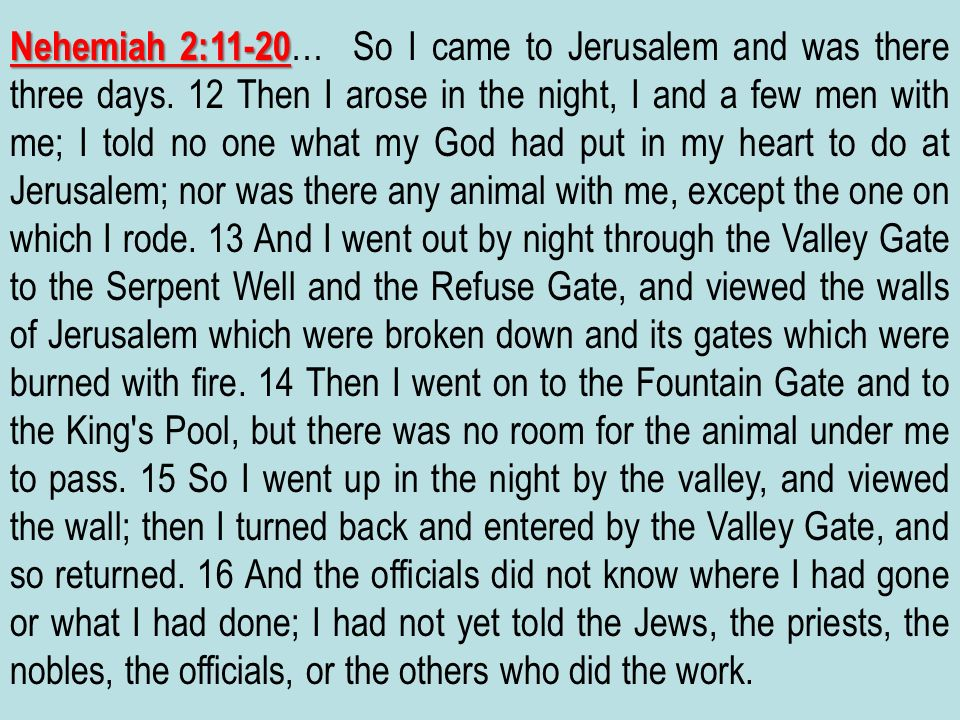 Nehemiah 2:11-20… So I came to Jerusalem and was there three days