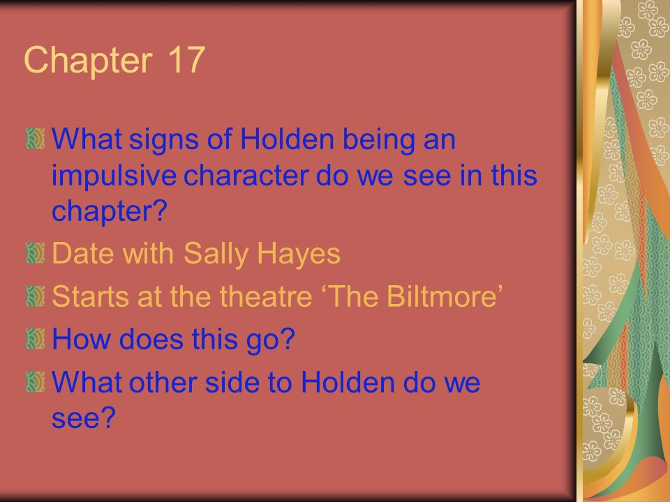 Chapter 17 What signs of Holden being an impulsive character do we see in this chapter Date with Sally Hayes.