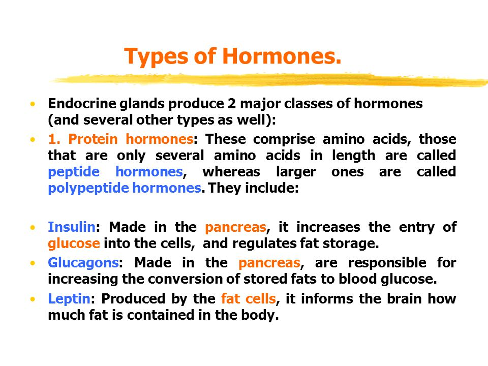 Types of Hormones. Endocrine glands produce 2 major classes of hormones (and several other types as well):