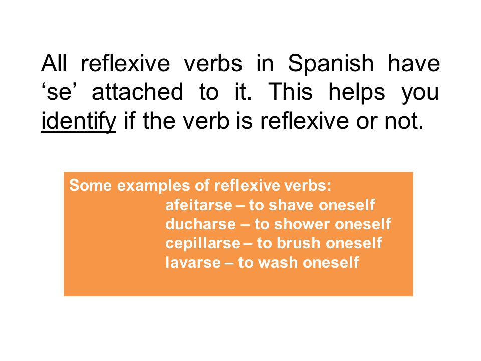 All reflexive verbs in Spanish have 'se' attached to it