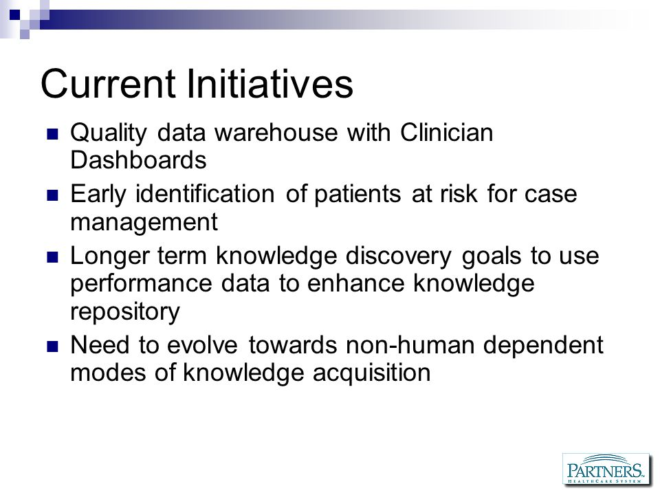Current Initiatives Quality data warehouse with Clinician Dashboards