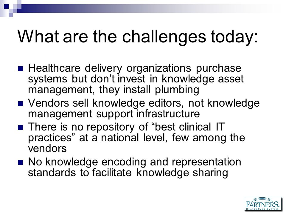 What are the challenges today:
