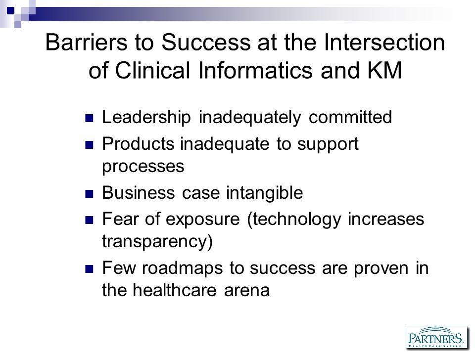 Barriers to Success at the Intersection of Clinical Informatics and KM
