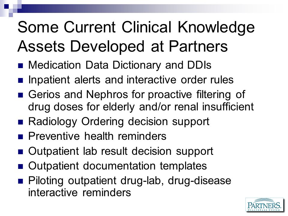 Some Current Clinical Knowledge Assets Developed at Partners